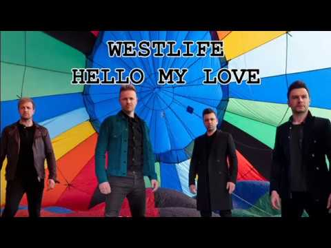 Westlife - Hello My Love, Westlife, Hello My Love,