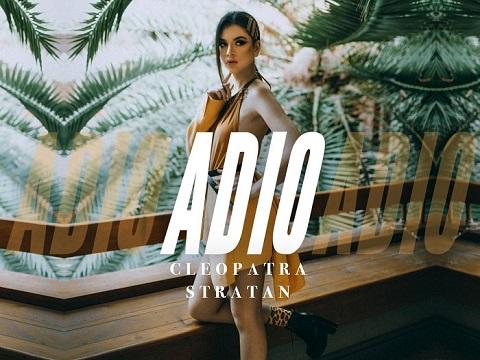 Asculta live Cleopatra Stratan - Adio, single nou + videoclip, Asculta live, Cleopatra Stratan - Adio, single nou, videoclip, versuri Adio,