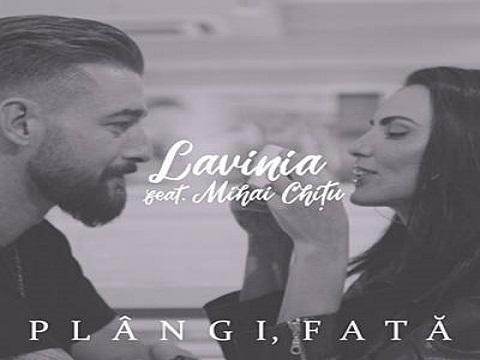 Lavinia feat Mihai Chitu - Plangi fata, Lavinia, Mihai Chitu, Plangi fata,