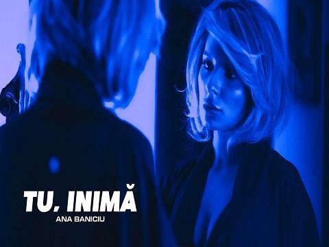 Ana Baniciu - Tu inima, melodie noua lansata astazi, versuri Ana Baniciu - Tu inima, melodie noua, lansata astazi, Ana Baniciu, Tu inima, melodie noua lansata,