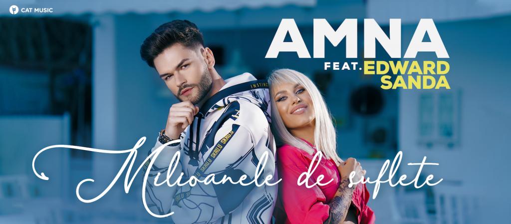Asculta online, AMNA feat. Edward Sanda - Milioanele de suflete,