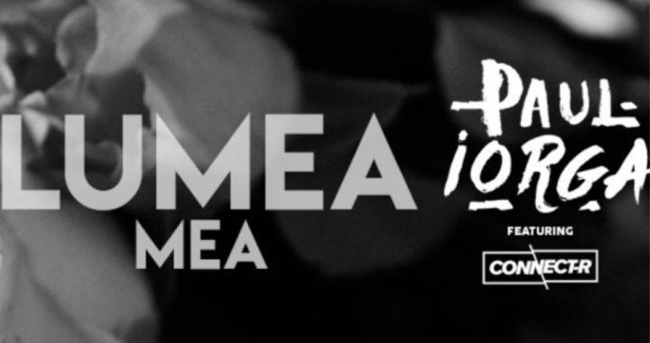 Asculta online, Paul Iorga feat. Connect-R - Lumea mea, single nou,
