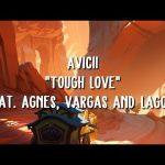 Avicii ft. Agnes, Vargas & Lagola – Tough Love