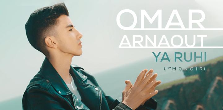 Asculta online, Omar Arnaout & Monoir - Ya ruhi, single nou,