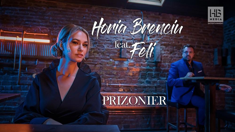 Asculta online, Horia Brenciu feat. Feli - Prizonier, single nou,