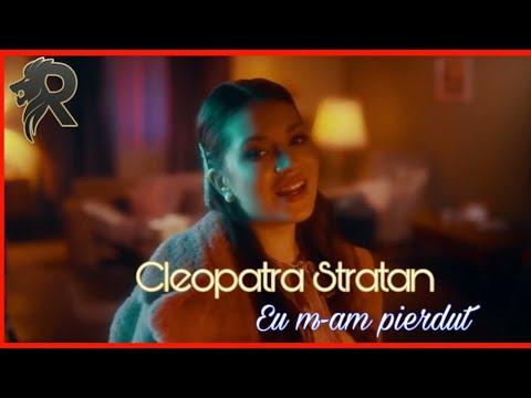 Asculta online, Cleopatra Stratan - Eu m-am pierdut,