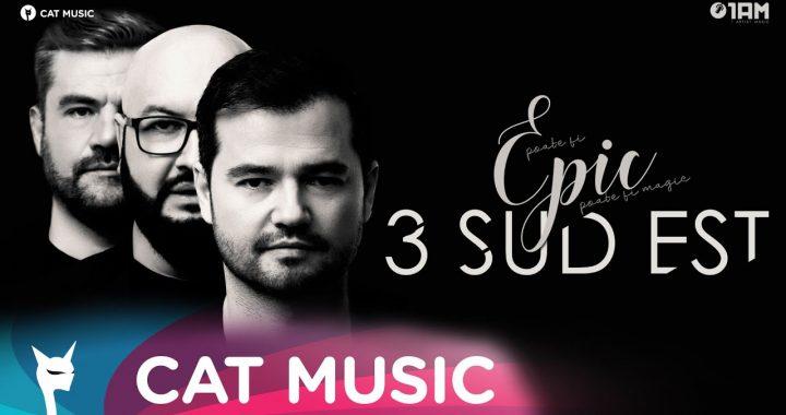 Asculta live, 3 Sud Est - Epic, single nou