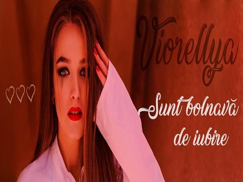 Radio Click promoveaza pe Viorellya, VIORELLYA - Sunt bolnava de iubire, despre Viorellya, despre sunt bolnava de iubire, sunt bolnava de iubire