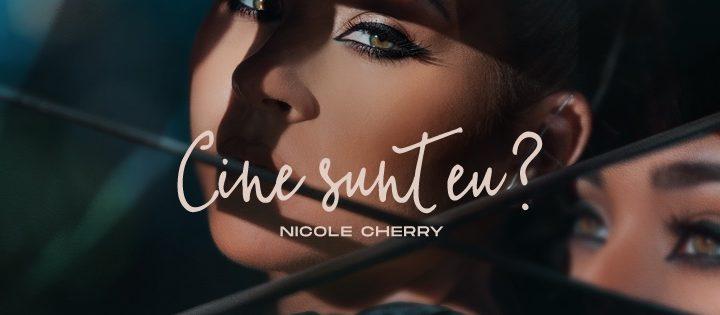 Asculta live, Nicole Cherry - Cine sunt eu?