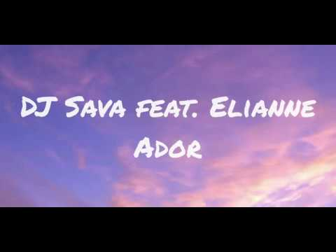 Asculta online, DJ Sava feat. Elianne - Ador,