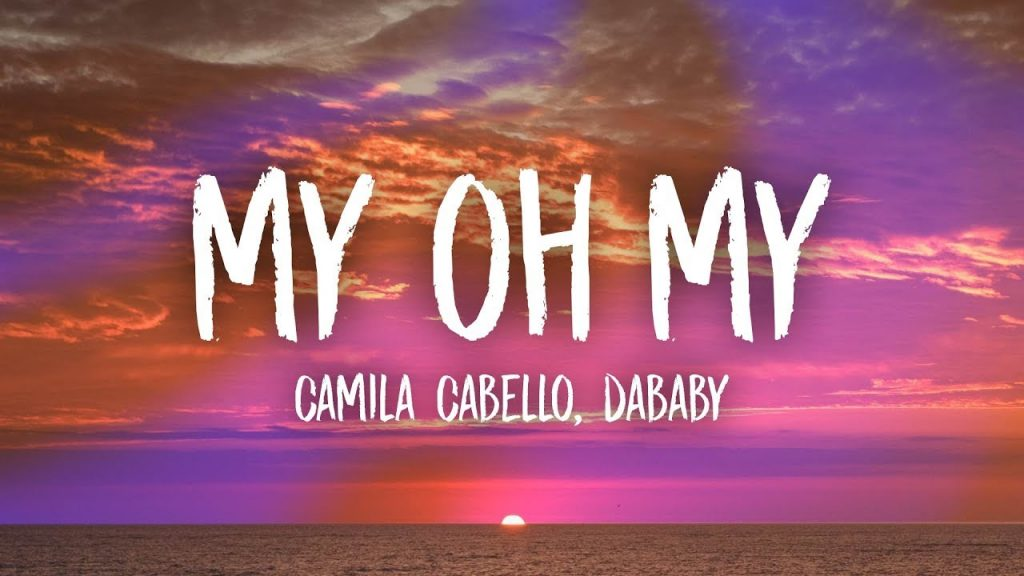 Asculta live, Camila Cabello ft. DaBaby - My Oh My, sigle nou
