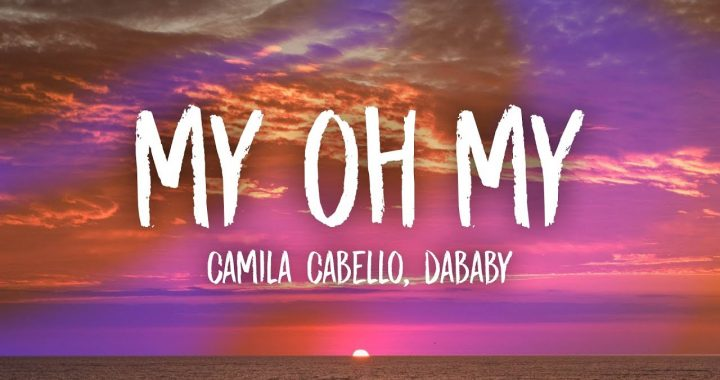 Asculta live, Camila Cabello ft. DaBaby - My Oh My, sigle nou