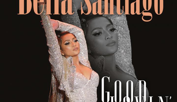 Asculta live, Bella Santiago - Good Lovin', single nou