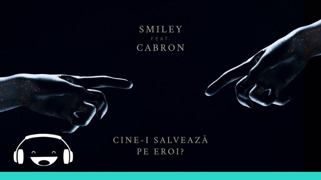 Asculta live, Smiley feat. Cabron - Cine-i salveaza pe eroi?, single nou