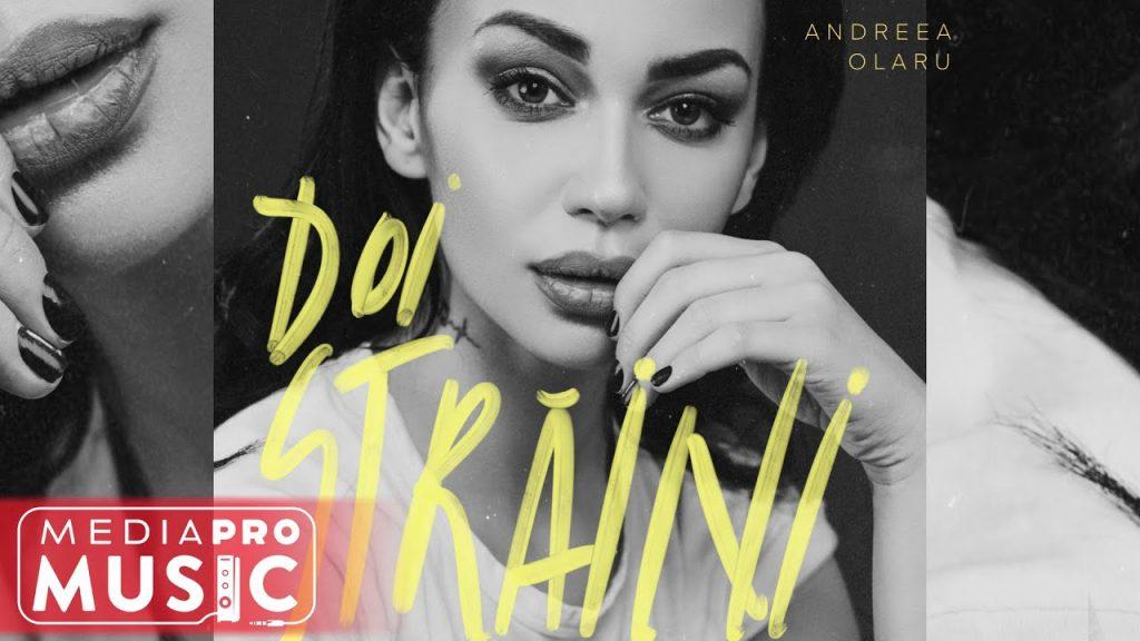 Asculta online, Andreea Olaru - Doi straini, single nou