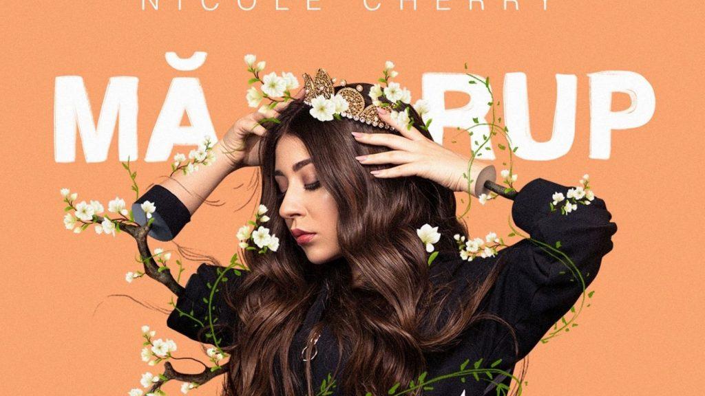 Asculta live, Nicole Cherry - Ma rup, single nou