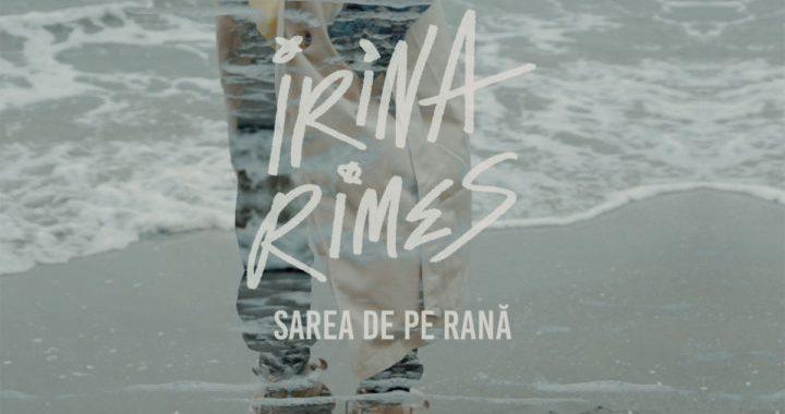 Asculta online, Irina Rimes - Sarea de pe rana, single nou