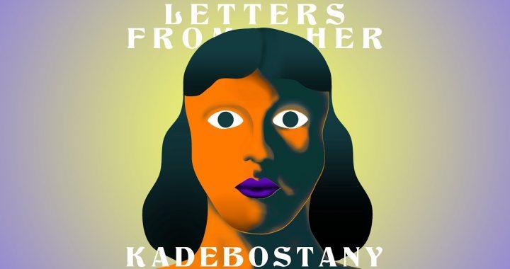 Asculta live, KADEBOSTANY feat. Irina Rimes - Letters From Her, single nou