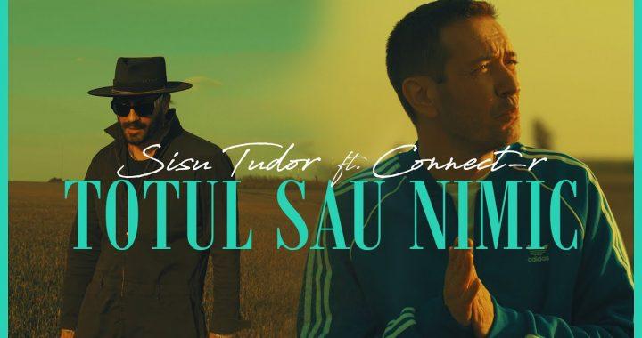 Asculta live, Sisu Tudor feat. Connect-R - Totul sau nimic, single nou