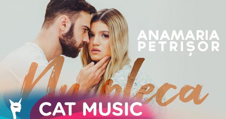 Asculta online, Anamaria Petrisor - Nu pleca, single nou