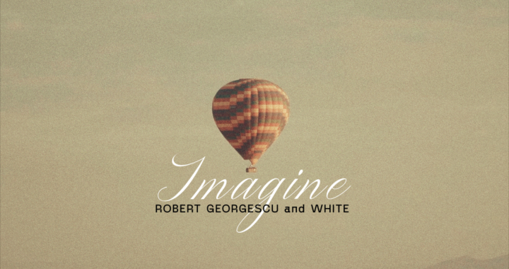 Asculta live, Robert Georgescu & White - Imagine, single nou