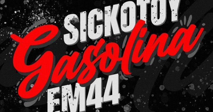 Asculta live, SICKOTOY & EM44 - Gasolina, single nou