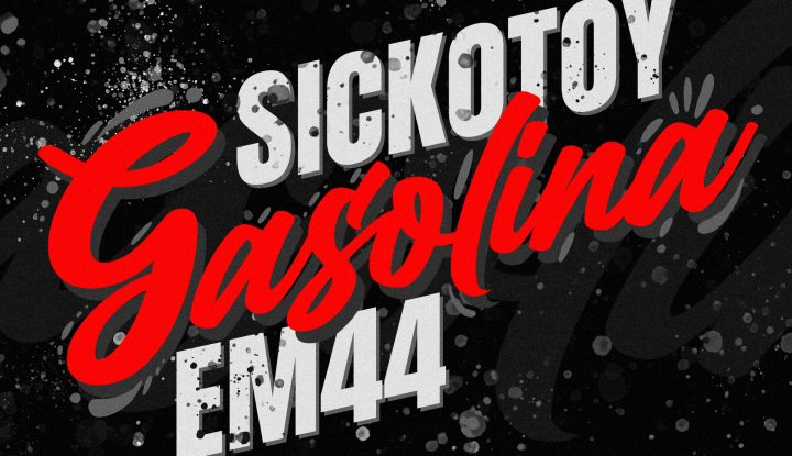 Asculta live, SICKOTOY & EM44 - Gasolina, single nou