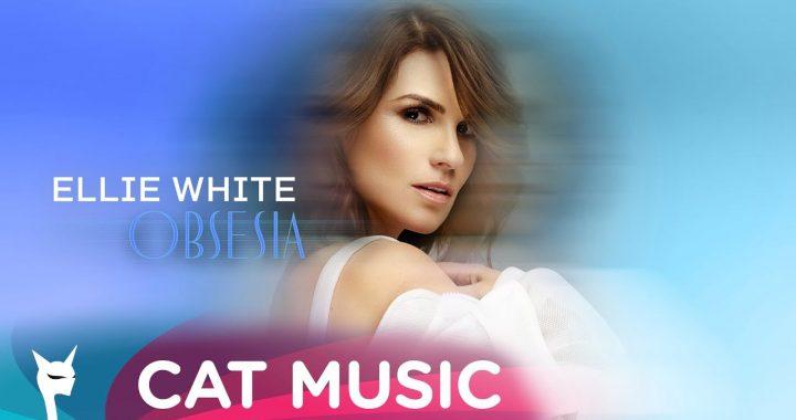 Asculta online, Ellie White - Obsesia, single nou