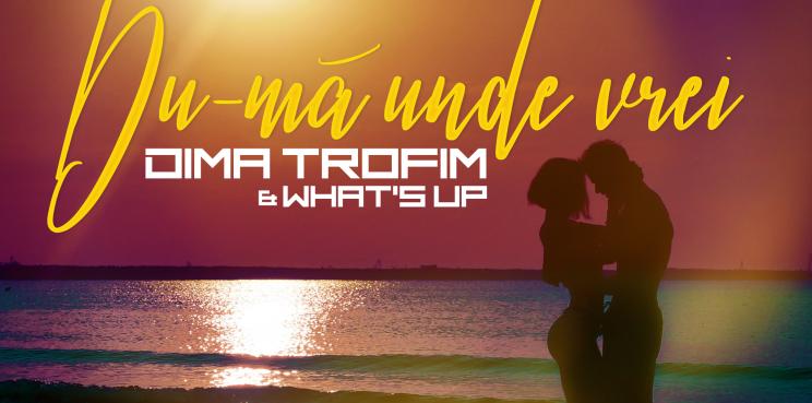 Asculta live, Dima Trofim & What's UP - Du-ma unde vrei