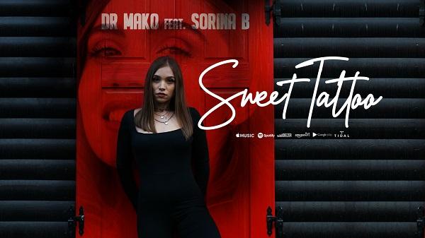 Dr. Mako & Sorina B - Sweet Tattoo, Dr. Mako, Sorina B, Sweet Tattoo, despre dr Mako, despre Sorina B