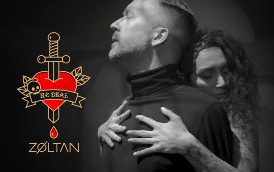 Asculta online, ZØLTAN - No Deal, single nou
