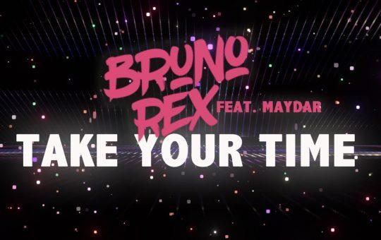 Asculta live, Bruno Rex & Maydar - Take Your Time, single nou