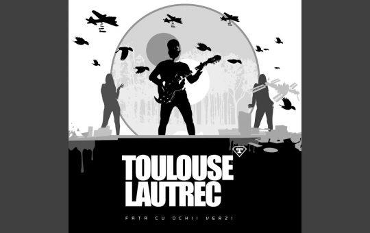 Asculta online, Toulouse Lautrec - Fata cu ochii verzi, single nou