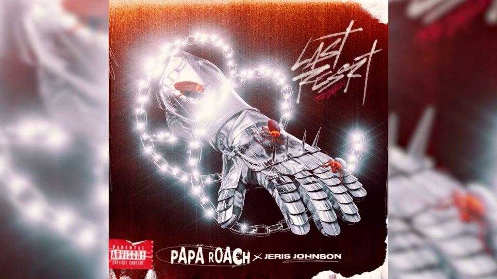 Asculta live, Papa Roach, Jeris Johnson - Last Resort Reloaded, single nou