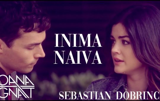 Asculta live, Sebastian Dobrincu ft. Ioana Ignat - Inima Naiva, single nou