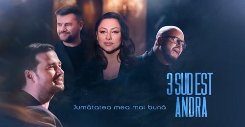 Asculta live, 3 Sud Est & Andra - Jumatatea Mea Mai Buna, single nou