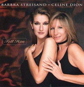 Barbra Streisand și Celine Dion – Tell him